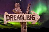 foto of aurora borealis  - Dream Big direction sign with aurora borealis background - JPG