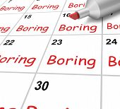 pic of boredom  - Boring Calendar Meaning Monotony Tedium And Boredom - JPG