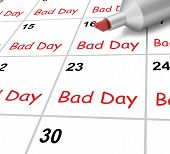 Bad Day Calendar Shows Rough Or Stressful Time