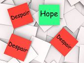 Hope Despair Post-it Notes Show Wishing Or Desperate
