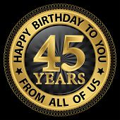 45 Years Happy Birthday To You From All Of Us Gold Label,vector Illustration