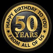 50 Years Happy Birthday To You From All Of Us Gold Label,vector Illustration