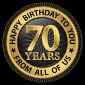 70 Years Happy Birthday To You From All Of Us Gold Label,vector Illustration