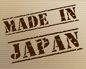 Made In Japan Represents Factory Manufacture And Export