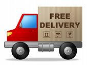 Free Delivery Indicates Moving Truck And Vehicle
