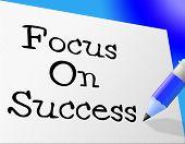 Focus On Success Means Victors Triumphant And Triumph