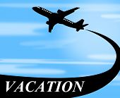 pic of time flies  - Vacation Flights Representing Time Off And Aviation - JPG