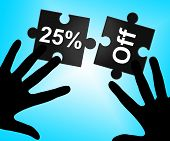 Twenty Five Percent Indicates Savings Clearance And Save