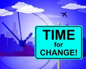 Time For Change Shows At The Moment And Changing