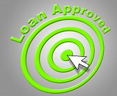 Loan Approved Indicates Assurance Funding And Passed