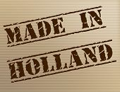 Made In Holland Means The Netherlands And Commercial
