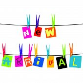New Arrival Message With Colored Pieces Of Paper Hanging O A Rope