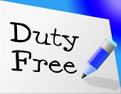 Duty Free Represents Income Tax And Buying