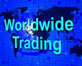 Worldwide Trading Means Buy Globally And Export