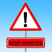 Stop Diabetes Indicates Restriction Prevent And Danger