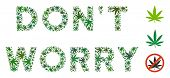 Dont Worry Text Mosaic Of Cannabis Leaves In Various Sizes And Green Tinges. Vector Flat Hemp Symbol poster