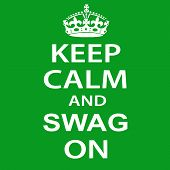 stock photo of swag  - Keep Calm And Swag On Poster Art - JPG