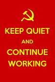 Keep Quiet And Continue Working