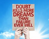 image of kill  - Doubt Kills More Dreams Than Failure Ever Will card with sky background - JPG