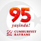 95 Yasinda, 29 Ekim Cumhuriyet Bayrami, Republic Day Turkey. Translation: 95 Years, 29 October Repub poster