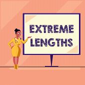 Word Writing Text Extreme Lengths. Business Concept For Make A Great Or Extreme Effort To Do Somethi poster