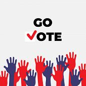 Go Vote Poster Template. Isolated Up Hands Holding Together. Election Campaign Flyer Leaflet Social  poster