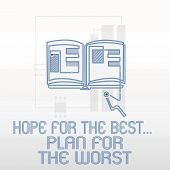 Handwriting Text Writing Hope For The Best...plan For The Worst. Concept Meaning Disaster Preparedne poster