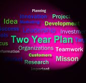 Two Year Plan Words Shows Planning For Next 2 Years