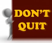 Dont Quit Placard Shows Motivation And Determination