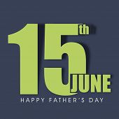 Stylish green text 15th June on grey background for Father's Day celebrations.