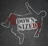 A chalk outline of a dead body symbolizing someone who was downsized out of a job -- laid off and unemployed