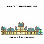 France, Ile-de-france - Palace And Park Of Fontainebleau Line Travel Landmark, Skyline, Vector Desig poster