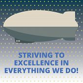 Handwriting Text Striving To Excellence In Everything We Do. Concept Meaning Searching Perfection Hi poster
