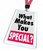 The words What Makes You Special on a badge, asking the question of what characteristics set you apa