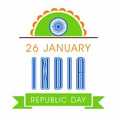 Poster, banner or flyer design with beautiful text, ribbon and ashoka wheel for 26th of January, Indian Republic Day celebration.