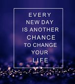 Inspirational Quote Over Abstract Background With Lights Every New Day Is Another Chance To Change Y poster