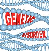 The words Genetic Disorder within strands of DNA, symbolizing the mutations in hereditary genes that