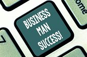 Writing Note Showing Business Man Success. Business Photo Showcasing Someone Achieves What It Was In poster
