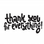 Thank You For Everything - Unique Slogan For Social Media, Poster, Card, Banner, Textile, Gift, Desi poster