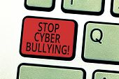 Handwriting Text Writing Stop Cyber Bullying. Concept Meaning Prevent Use Of Electronic Communicatio poster
