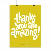 Thanks You Are Amazing - Poster Template With Hand Drawn Vector Lettering. Funny Quote About Appreci poster