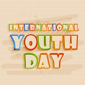 Poster, banner or flyer design with colorful text International Youth Day on brown background.