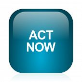 act now blue glossy internet icon