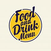 Vector Banner With Calligraphic Inscription Food And Drink Menu On The Background Of Yellow Circle.  poster