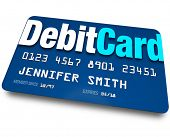 A blue Debit Card to present at a store when purchasing merchandise and have the merchant withdraw m