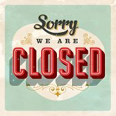 Vintage Store Sign - Closed - Vector EPS10. Grunge effects can be easily removed for a brand new, cl