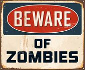 Vintage Metal Sign - Beware of Zombies - Vector EPS10. Grunge effects can be easily removed for a brand new, clean design.