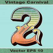 The Number 2, Two of an Alphabet Sit of Vintage, Carnival, Circus, Funfair, Fishtail Letters and Num