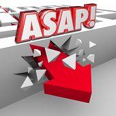 ASAP words abbreviation for As Soon As Possible words on a wall in a maze and arrow breaking through to arrive at destination with fast speed and urgency