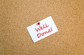 pic of job well done  - Sticky Note On Cork Board Background Well Done Concept - JPG